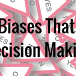 7 Cognitive Biases That Impact Your Decision Making