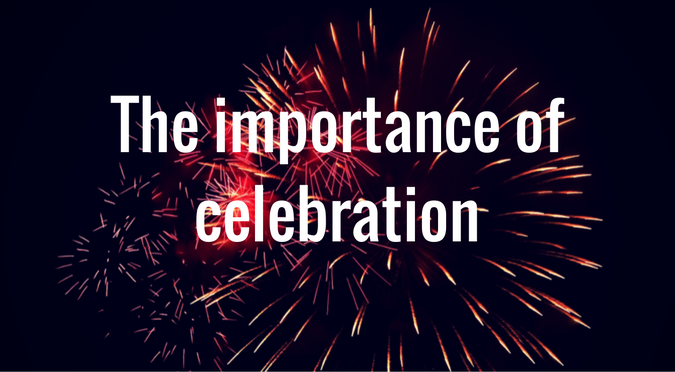 the importance of celebration