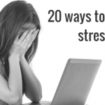 20 ways to reduce stress levels (Part 1)
