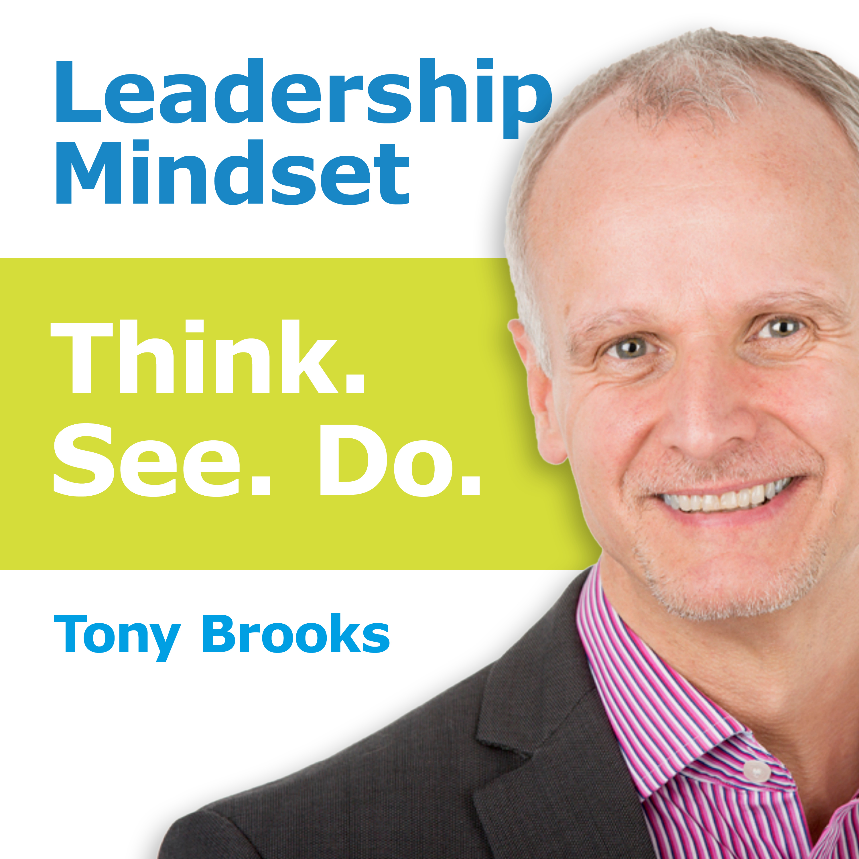 podcast banner - Leadership Mindset - Think See Do