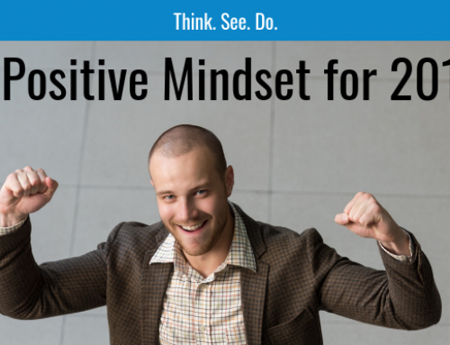 Think. See. Do. – A Positive Mindset for 2019