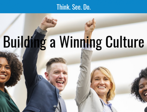 Think. See. Do. – Building a Winning Culture