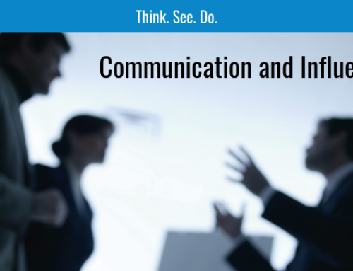 Think. See. Do. – Communication and Influence
