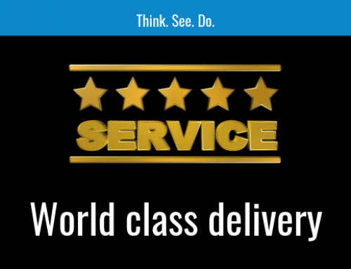 Think. See. Do. – World Class Delivery